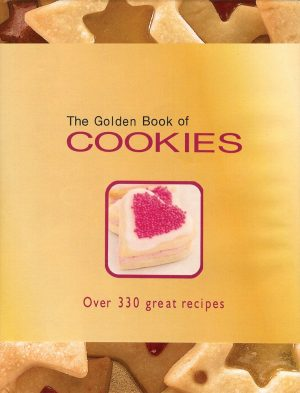 he Golden Book of Cookies: Over 330 Great Recipes