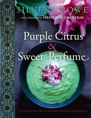 Purple Citrus & Sweet Perfume: Cuisine of the Eastern Mediterranean